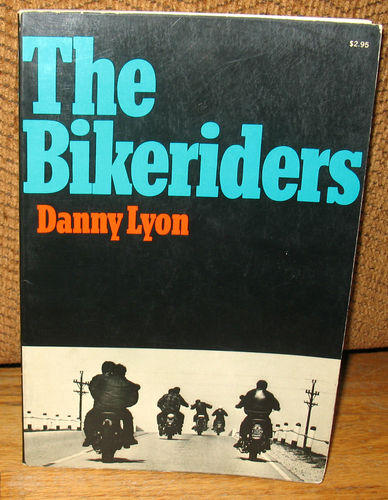 &lt;i&gt;The Bikeriders&lt;/i&gt;, by Danny Lyon (1st paperback edition)