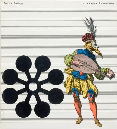 La musique et l'humanisme by Romain Goldron Volume 4 in the series 1966, Editions Recontre