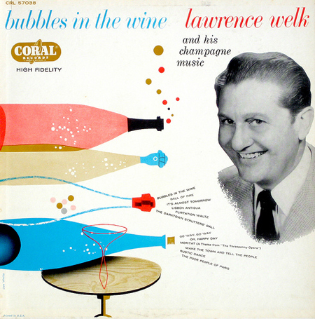 And of course, Lawrence Welk