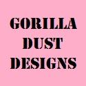 Gorilla Dust Designs