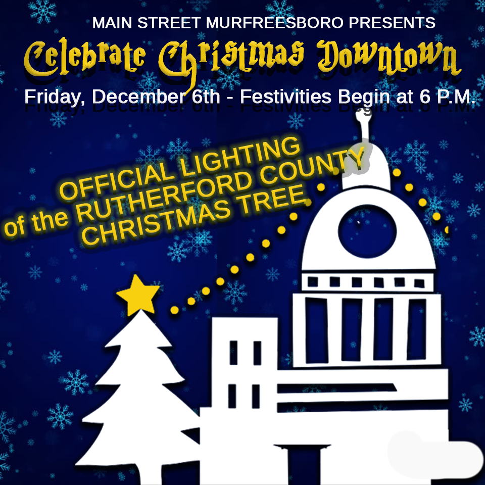 Friday, December 6 at 6 P.M. the Historic Downtown Square will ring in the official Christmas spirit with the Main Street lighting of the Rutherford County Christmas tree.