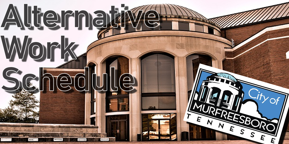 City of Murfreesboro on Alternative Work Schedule During COVID-19 Pandemic