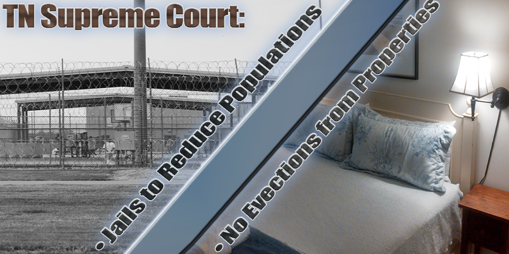 TN Supreme Court Puts Hold On Evictions and Orders Decrease in Local Jail Populations