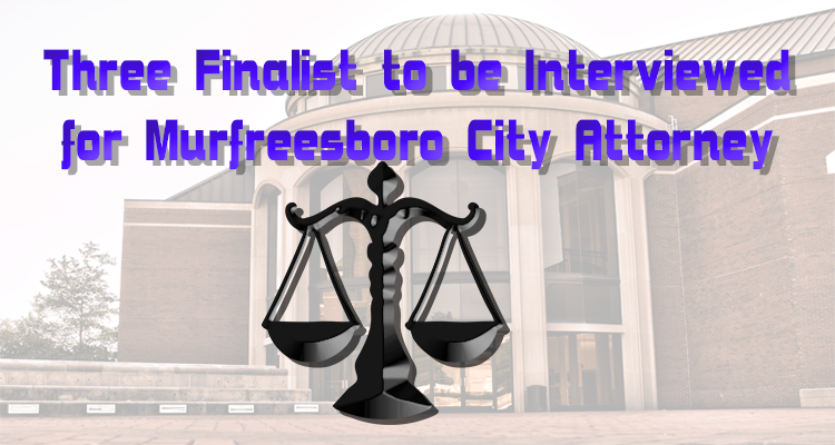 Three Finalist in the Murfreesboro City Attorney Position