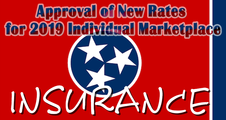 Tennessee Announces Approval of New Rates for 2019 Individual Marketplace