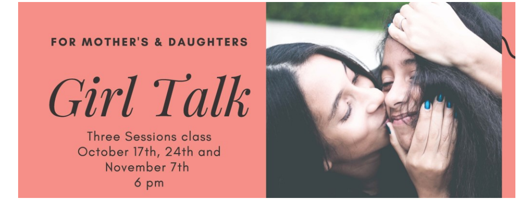 Girl Talk is designed to bring mothers and daughters together in a fun and relaxed environment to learn about sexuality.