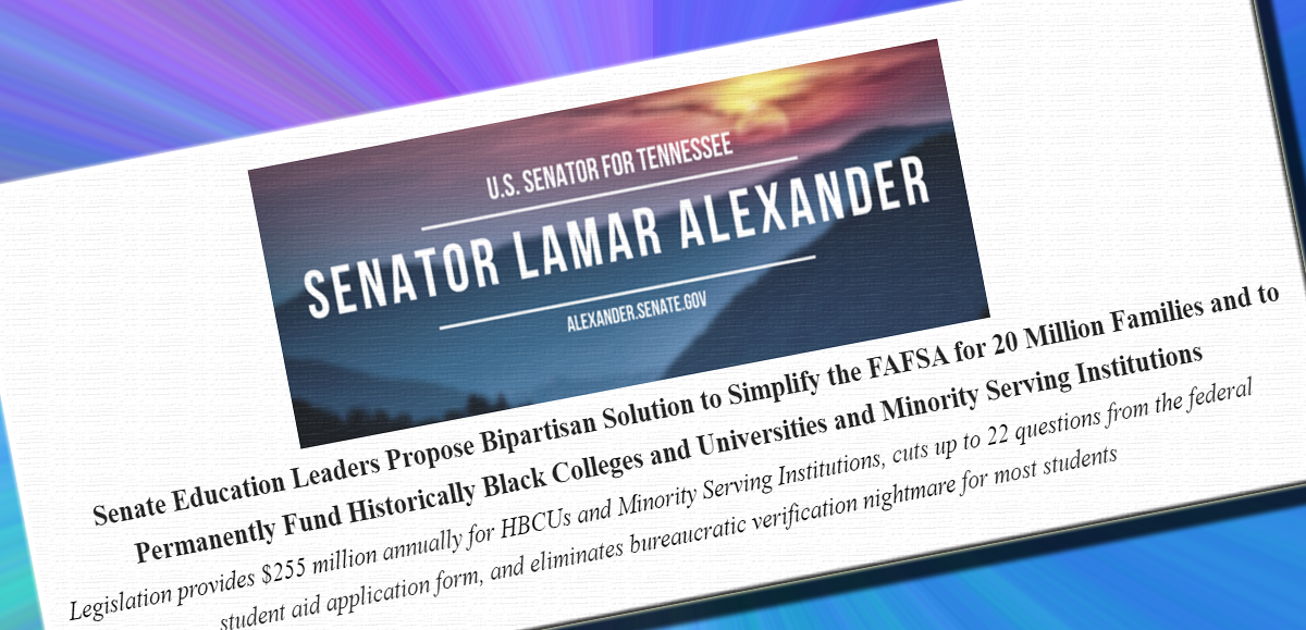 Legislation provides $255 million annually for HBCUs and Minority Serving Institutions, cuts up to 22 questions from the federal student aid application form, and eliminates bureaucratic verification nightmare for most students...
