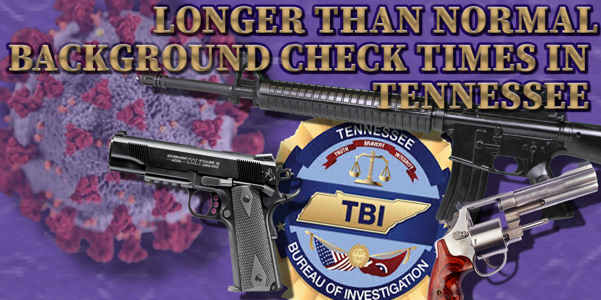 Buying a Gun in TN - Expect longer Delay in TBI Background Check