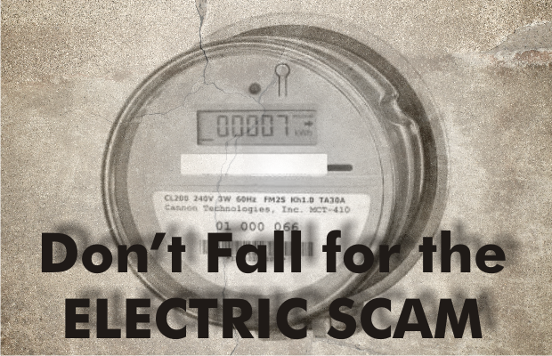 Don't be Scammed by Someone Claiming to be with the Electric Department