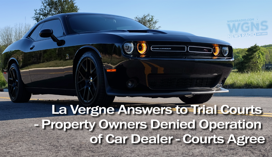 La Vergne Answers to the Trial Courts - Property Owners Denied Operation of Car Dealer - Courts Agree