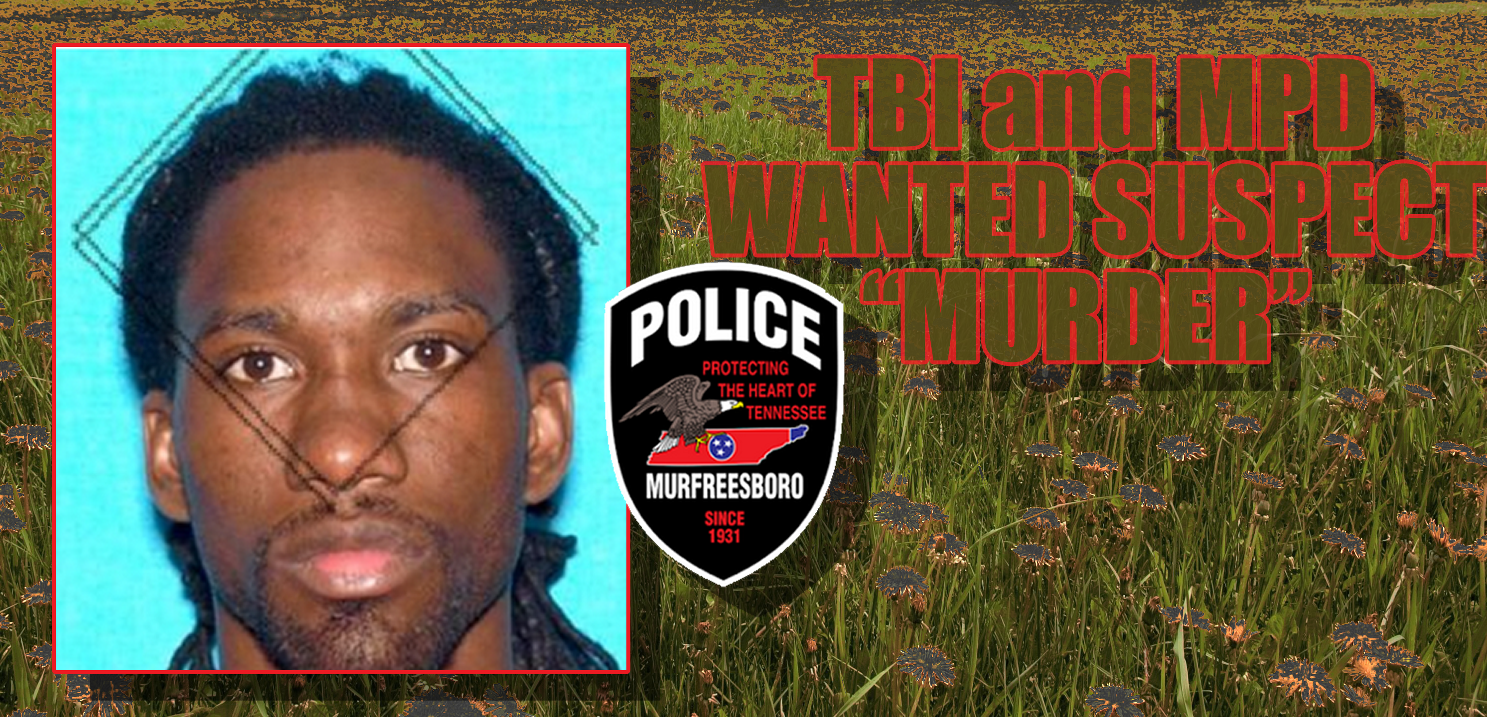 Murfreesboro Police and TBI Continue to Search for Murder Suspect