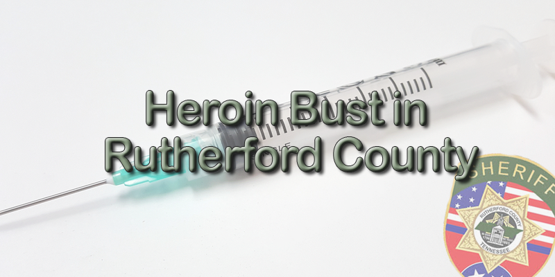 Large Heroin Bust and More Drug Overdoses in Rutherford County
