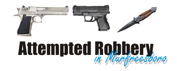 Three attempted robbery subjects leave without loot in Murfreesboro