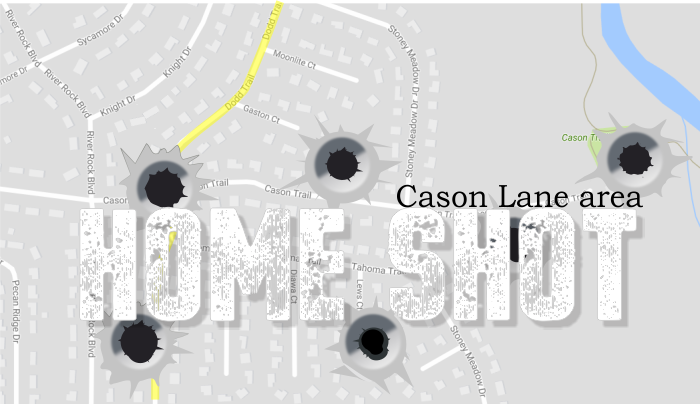Home in Cason Lane area shot - Bullet sent to TBI