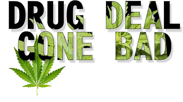 Smoking weed leads to drug deal which led to robbery