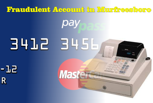 Fraudulent MasterCard Account Opened and Used in Murfreesboro