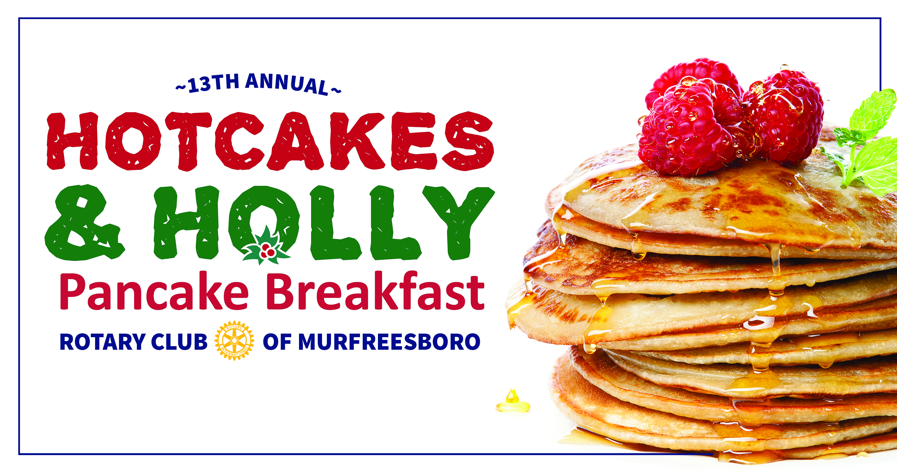 Annual Hotcakes and Holly fundraising breakfast