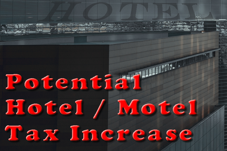 Days Away from a Vote on a Hotel / Motel Tax Increase