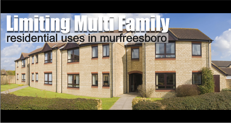 Murfreesboro to limit multi-family residential uses to the more restrictive Planned Unit and Planned Residential Districts