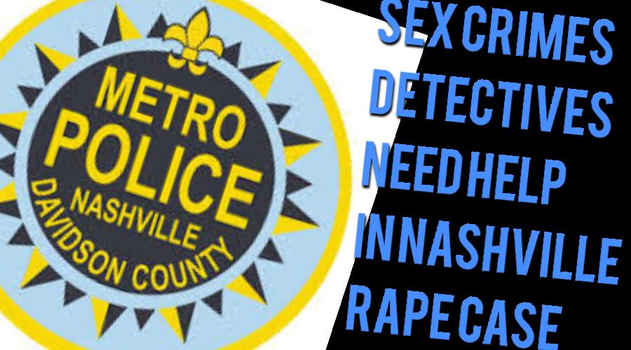 Nashville Sex Crime Detectives need publics help