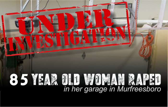 UPDATE: 85 Year old woman attacked and raped at gunpoint in Murfreesboro