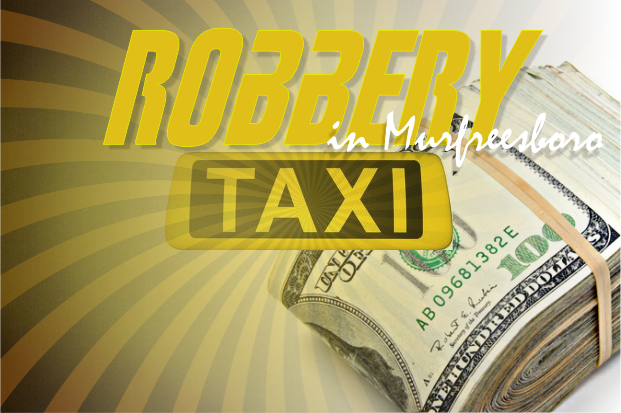 Taxi Cab Driver from Nashville Robbed in Murfreesboro