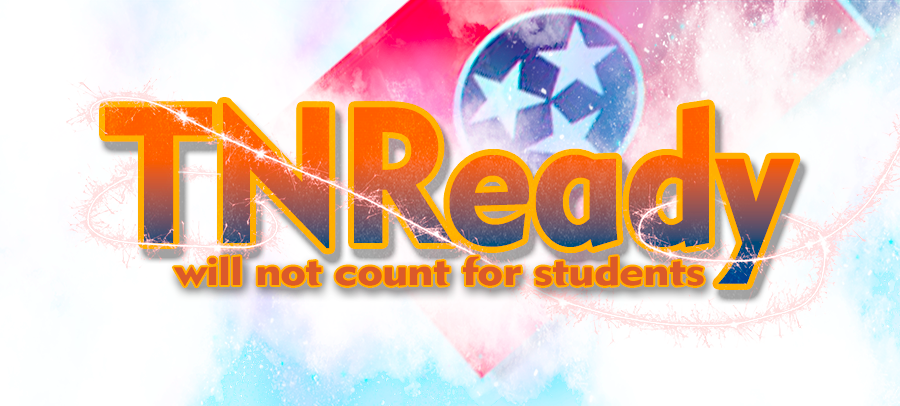TNReady test scores will not count against students