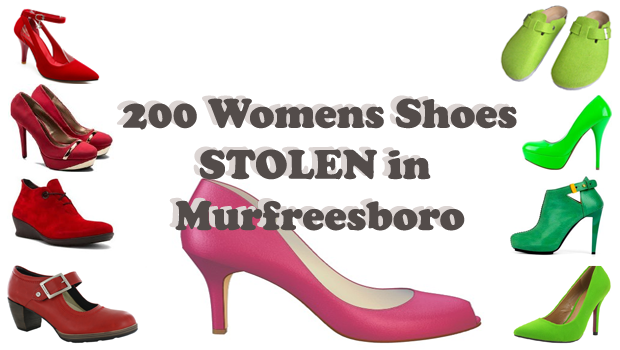 200 Womens Shoes Stolen and More