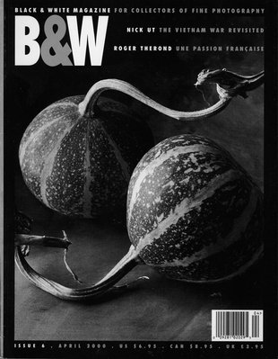 No. 6 April 2000 : B&amp;W : For Collectors of Fine Photography