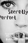 Secretly Perfect