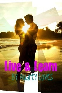 Live and Learn. (A Justin Bieber Love Story) Finished