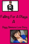 Falling For A Playa ( A ***************** & Diggy Simmons Love Story)