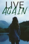 Live Again // Book 1 of the Live Again Trilogy
