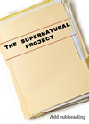 The Supernatural Project (COMPLETED)