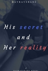 His Secret & Her Reality