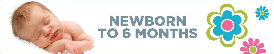 Newborn - 6 Months