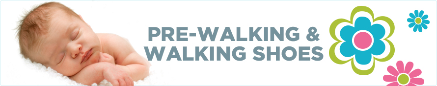 Pre-Walking & Walking Shoes