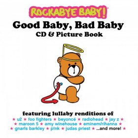 Rockabye Baby! Good Baby, Bad Baby CD & Picture Book