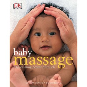 Baby Massage: The Calming Power of Touch Paperback Book