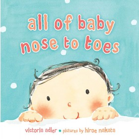 All of Baby, Nose to Toes Board Book