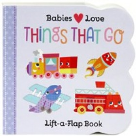 Babies Love Things That Go Board Book