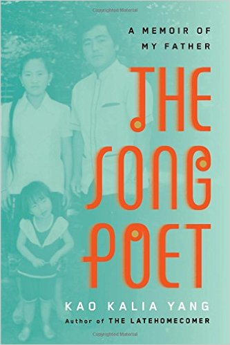 The book cover of The Song Poet: A Memoir of My Father by Kao Kalia Yang.