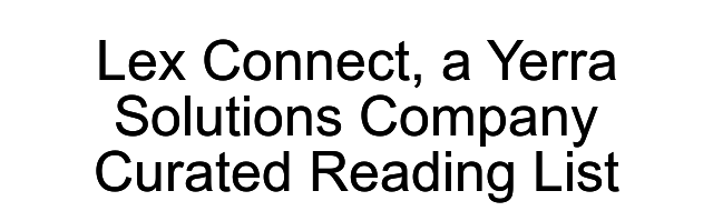 Lex Connect, a Yerra Solutions Company Curated Reading List