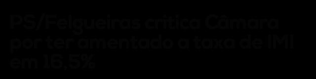 PS/Felgueiras critica Câmara por ter amentado a taxa de IMI em 16,5%