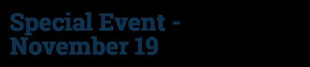 Special Event - November 19
