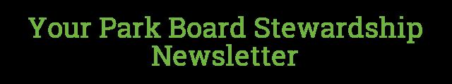 Your Park Board Stewardship Newsletter