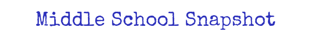 Middle School Snapshot