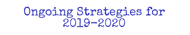 Ongoing Strategies for 2019-2020