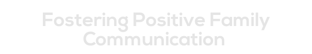 Fostering Positive Family Communication