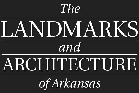 Arkansas Landmarks & Architecture